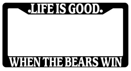 Black License Plate Frame Life Is Good When The Bears Win Auto Accessory Novelty
