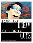 Top 100 Dream Celebrity Guys by Alex Trost, Vadim Kravetsky (Paperback / softback, 2013)