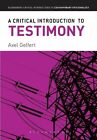 A Critical Introduction to Testimony by Axel Gelfert (Paperback, 2014)
