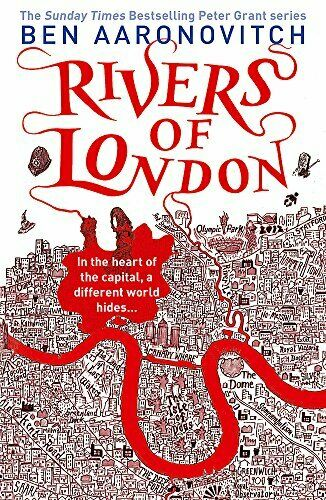 Rivers of London (Rivers of London 1) By Ben Aaronovitch