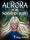 Aurora of the Northern Lights by Holly Hardin (Paperback / softback, 2009)