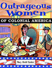 Outrageous Women of Colonial America by Mary Rodd Furbee (Paperback, 2001)