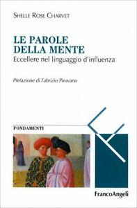LIBRO PAROLE DELLA MENTE. ECCELLERE NEL LINGUAGGIO D'INFLUENZA SHELLE R. CHARVET