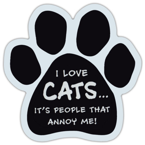People Annoy Me Cars Trucks Refrigerators Love Cats Paw Shaped Car Magnet