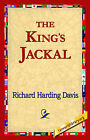 The King's Jackal by Richard Harding Davis (Hardback, 2006)