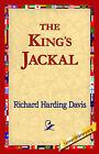 The King's Jackal by Richard Harding Davis (Hardback, 2006)