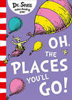 Oh, The Places You'll Go! [Yellow Back Book Edition] by Dr. Seuss (Paperback, 2016)