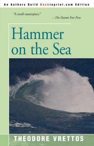 Hammer on the Sea by Theodore Vrettos (2001, Paperback)