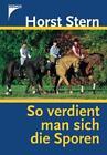 So verdient man sich die Sporen von Horst Stern (2005, Gebundene Ausgabe)