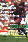 Spanish Soccer Coaching Bible: Youth and Club: v. 1 by Laureano Ruiz (Paperback, 2003)