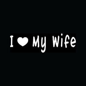 I-LOVE-MY-WIFE-Sticker-Heart-Vinyl-Decal-Family-Husband-Marriage-Forever-Cute-S2