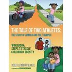 The Tale of Two Athletes: The Story of Jumper and the Thumper: Workbook: Steps to Tackle Childhood Obesity by Jeana R Griffith Ph D (Paperback / softback, 2012)