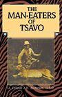 Man-eaters of Tsavo by John Patterson 9781592281879 Paperback 2004