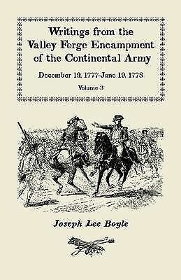 Writings From The Valley Forge Encampment Of The  Continental Army, 12/19/177...