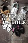 Walking out of Poverty Together 9781450061582 by Carlos Garcia Paperback