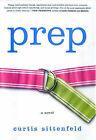 Prep by Curtis Sittenfeld (Hardback, 2005)