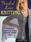 Beaded Lace Knitting: Techniques and 24 Beaded Lace Designs for Shawls, Scarves, & More by Anniken Allis (Paperback, 2015)