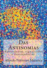 Das Antinomias : Antecedentes, Significados e Consequencias by Alfredo...
