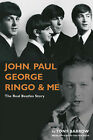 John, Paul, George, Ringo and Me by Tony Barrow (Hardback, 2005)
