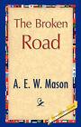 The Broken Road by E W Mason A E W Mason, A E W Mason (Paperback / softback, 2007)