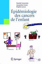 Epidemiologie des Cancers de l'Enfant by Jacqueline Clavel, Brigitte Lacour...