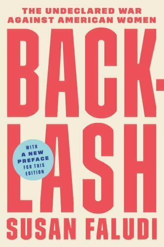 Backlash The Undeclared War Against American Women By Susan Faludi 2006,... - $16.29