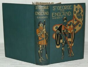 St-George-For-England-A-Tale-of-Cressy-And-Poitiers-G-A-Henty-C1920
