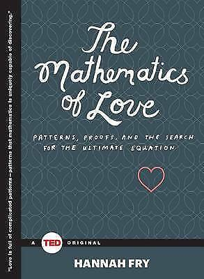 1 of 1 - The Mathematics of Love..HANNAH FRY..HARDCOVER..TED BOOKS...LIKE NEW   mnf348