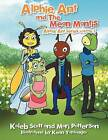 Alphie Ant and the Mean Mantis by Kaleb Scott, Mari Patterson (Paperback / softback, 2012)