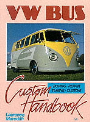 1 of 1 - VW Bus Custom Handbook by Laurence Meredith