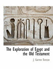 The Exploration of Egypt and the Old Testament by J Garrow Duncan (Paperback / softback, 2010)