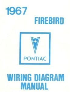 pontiac 1967 firebird wiring diagram 67 ebay rh ebay com 1970 Firebird Wiring Diagram 1981 Firebird Wiring Diagrams