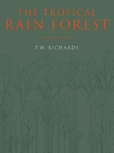 Tropical Rain Forest : An Ecological Study by Richards, P. W.