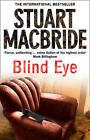 Blind Eye by Stuart MacBride (Paperback, 2009)