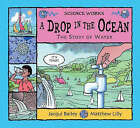 A Drop in the Ocean: The Story of Water by Jacqui Bailey (Paperback, 2004)