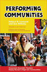 Performing Communities: Grassroots Ensemble Theaters Deeply Rooted in Eight U.S. Communities by Ann Kilkelly, Robert H Leonard (Paperback, 2006)