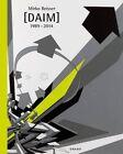 Mirko Reisser [DAIM] 1989:2014 by Mirko Reisser (Hardback, 2014)