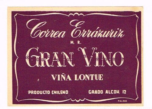 1940s CHILE Vina Lontue CORREA ERRAZURIZ GRAN VINO WINE label