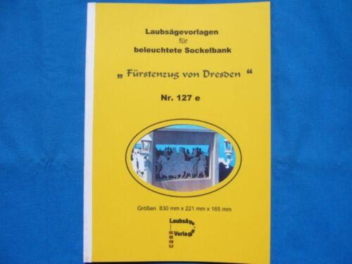 """REGU Laubsägevorlage Nr.127 für Sockelbank /"""" FÜRSTENZUG von DRESDEN /"""" ++++"""