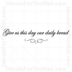 Give Us This Day Our Daily Bread God Wall Decal Vinyl Art
