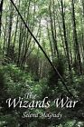 The Wizards War by Selena McGrady (Paperback, 2011)