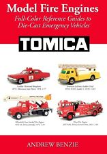 Model Fire Engines: Tomica: Full-Color Reference Guide