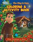 Coloring & Activity Book  : Ep 07: The King Is Born by Herald Entertainment, Inc (Paperback / softback, 2013)