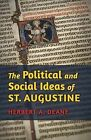 The Political and Social Ideas of St. Augustine by Herbert a Deane (Paperback / softback, 2013)