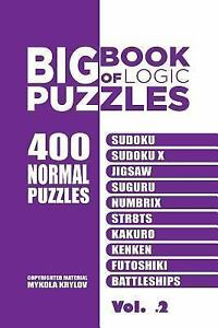 Details about Big Book of Logic Puzzles : 400 Easy Puzzles, Paperback by  Krylov, Mykola, IS