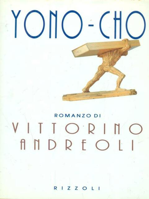 YONO - CHO PRIMA EDIZIONE ANDREOLI VITTORINO RIZZOLI 1994