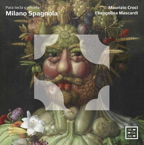 Maurizio Croci : Milano Spagnola: Para Tecla Y Vihuela CD Album Digipak (2020)