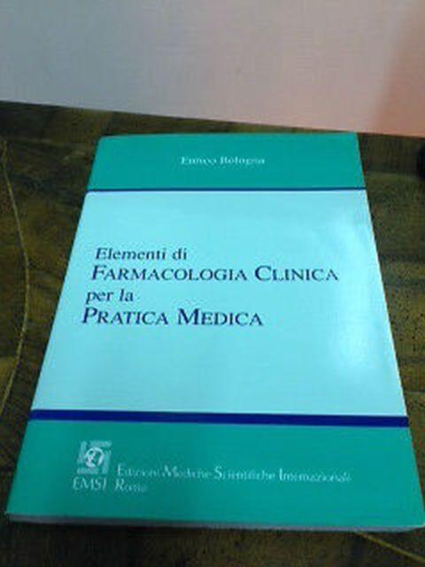 Enrico Bologna – Elementi di farmacologia clinica per la pratica medica – EMS...
