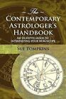 The Contemporary Astrologer's Handbook: An In-Depth Guide to Interpreting Your Horoscope by Sue Tompkins (Paperback, 2007)