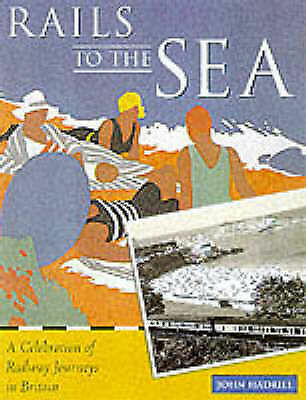 Rails to the Sea by John Hadrill (Hardback, 1999)